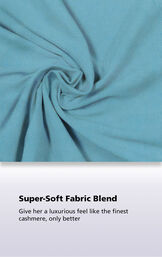 Close-Up of Teal World's Softest Fabric with the following copy: Super-Soft Fabric Blend. Giver her a luxurious feel like the finest cashmere, only better. image number 4