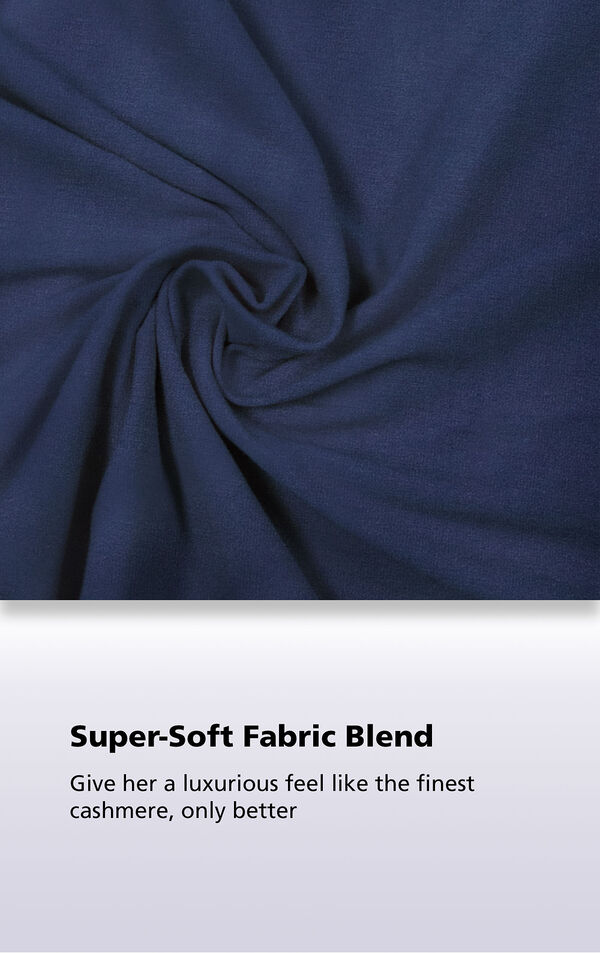 Close-Up of Navy World's Softest Fabric with the following copy: Super-Soft Fabric Blend. Giver her a luxurious feel like the finest cashmere, only better. image number 4