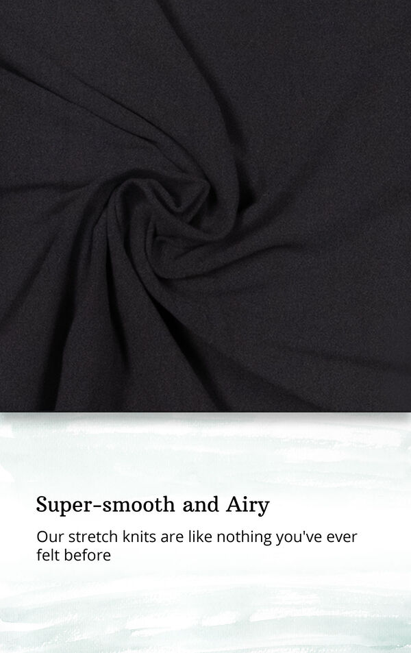 Black fabric swatch with the following copy: Our stretch knits are like nothing you've ever felt before image number 5