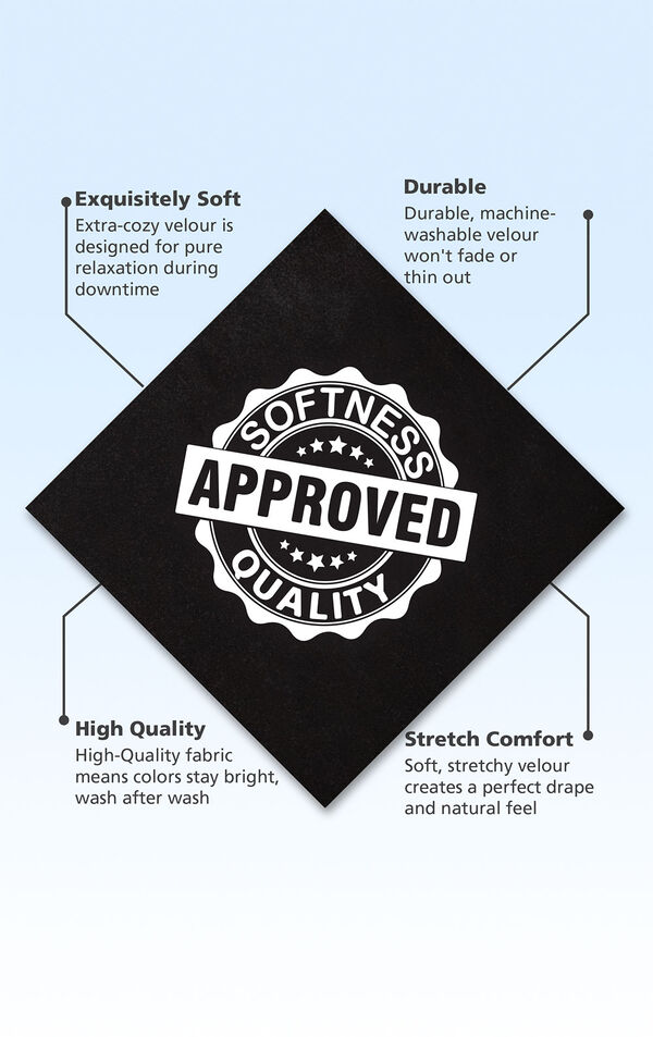 Black velour swatch with the following copy: Extra-cozy velour is designed for pure relaxation. Machine washable velour won't fade or thin out. High-quality fabric means colors stay bright. Stretch velour creates a perfect drape and natural feel image number 4