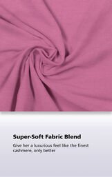 Close-Up of Raspberry World's Softest Fabric with the following copy: Super-Soft Fabric Blend. Giver her a luxurious feel like the finest cashmere, only better. image number 4