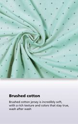 Mint Polka-Dot fabric with the following copy: Brushed cotton jersey is incredibly soft, with a rich texture and colors that stay true, wash after wash image number 4