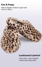Leopard Fuzzy Wuzzies slippers with the following copy: step-in slippers made of super-soft faux fur fleece. Extra-thick, cushy footbed makes every step softer image number 3