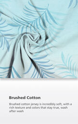 Blue ombre fabric with the following copy: brushed cotton jersey is incredibly soft, with a rich texture and colors that stay true wash after wash image number 4