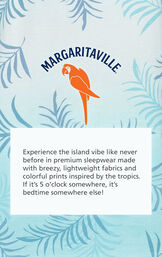 Margaritaville - experience the island vibe like never before in premium sleepwear made with breezy, lightweight fabrics and colorful prints inspired by the tropics. If it's 5 o'clock somewhere, it's bedtime somewhere else! image number 5