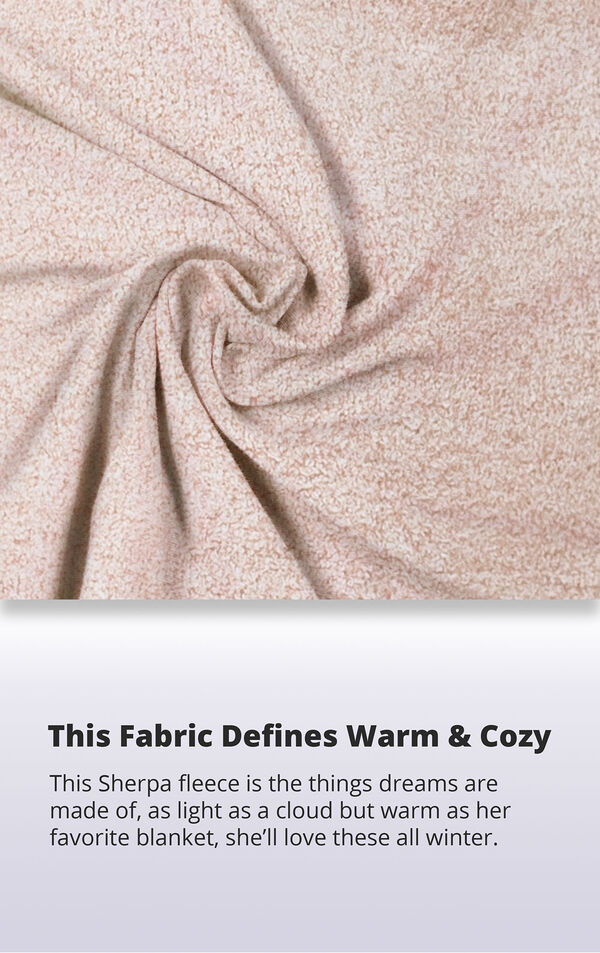 Pink Cozy Escape fabric with the following copy: This sherpa fleece is the things dreams are made of, as light as a cloud but warm as her favorite blanket, she'll love these all winter. image number 5