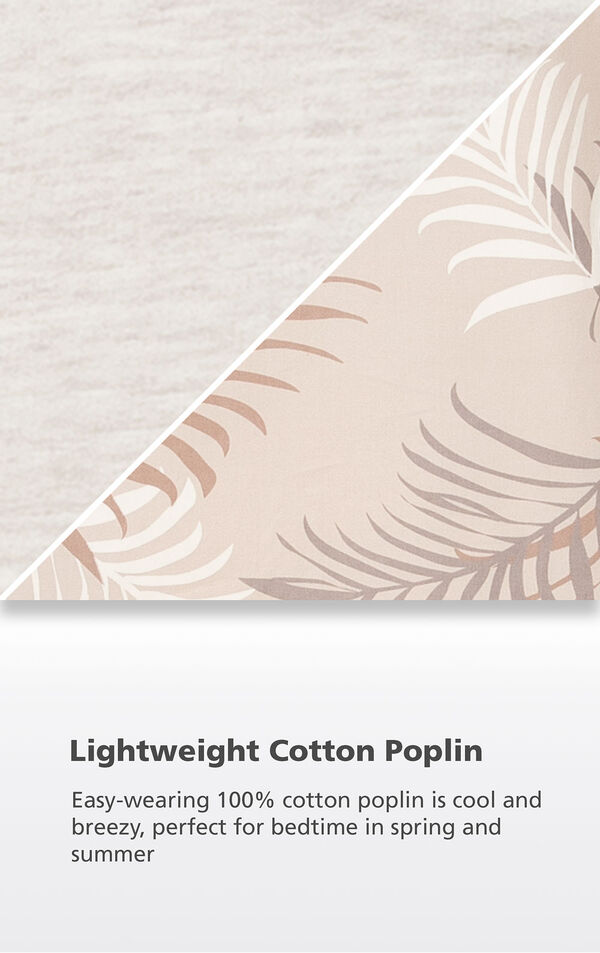Tan fabric swatch with the following copy: Easy-wearing 100% cotton poplin is cool and breezy, perfect for hot nights and vacations image number 5