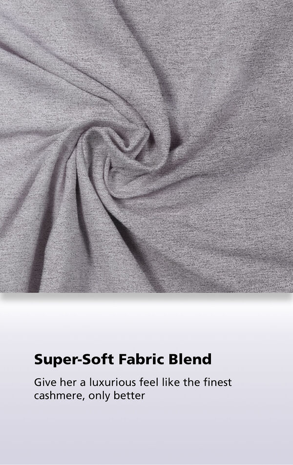Close-Up of Charcoal World's Softest Fabric with the following copy: Super-Soft Fabric Blend. Giver her a luxurious feel like the finest cashmere, only better. image number 3