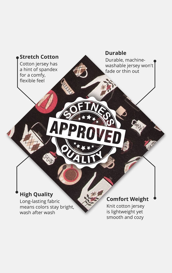 Coffee Lover fabric swatch with the following copy: Cotton jersey has a hint of spandex. Durable, machine-washable jersey won't fade or thin. Long-lasting fabric means colors stay bright. Knit cotton jersey is lightweight yet cozy image number 4