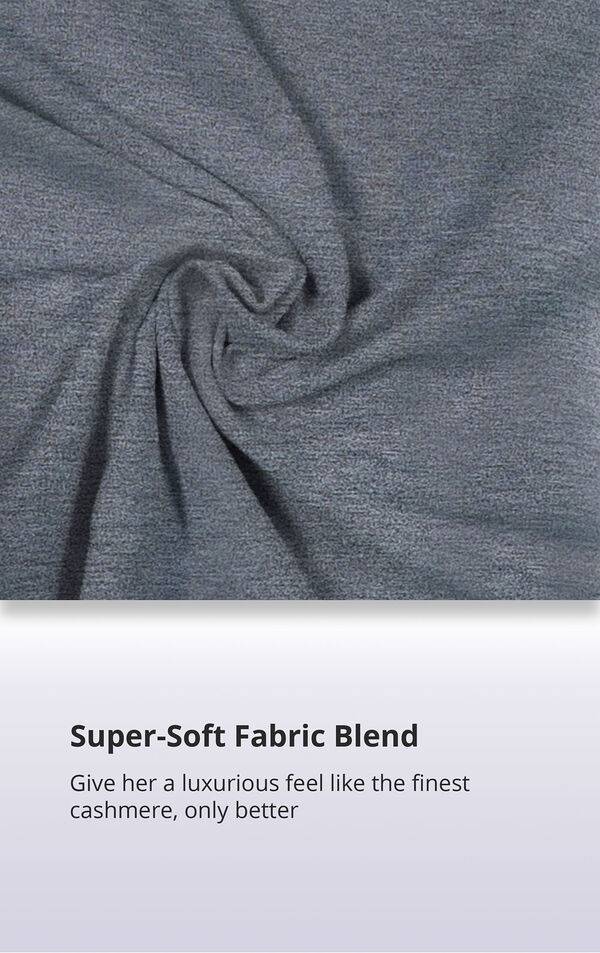 Close-Up of Charcoal World's Softest Fabric with the following copy: Super-Soft Fabric Blend. Giver her a luxurious feel like the finest cashmere, only better. image number 4