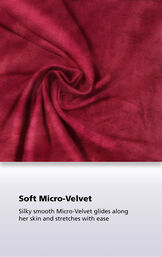 Close-up of the luxe fabric with the following copy: silky smooth micro-velvet glides along her skin and stretches with ease image number 5