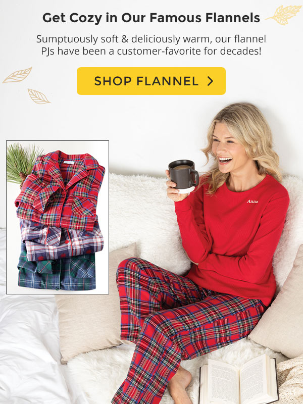 Get Cozy in our famous flannels. Shop Flannel.